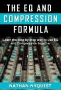 The EQ and Compression Formula : Learn the Step by Step way to Use EQ and COmpression Together