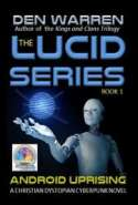 The Lucid Series: Android Uprising