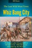 The Last Wild West Town - Whiz Bang City