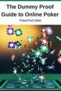The Dummy Proof Guide to Online Poker