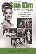 Sue Kim: The Authorized Biography