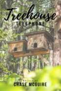 Treehouse Telephone