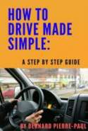 How to Drive a Car Made Simple: A Step-By-Step Guide