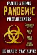 Family & Home Pandemic Prepared (Coronavirus nCoV-2019, Covid-19, Wuhan Flu) ness