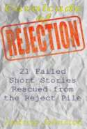 Cavalcade of Rejection: 21 Failed Short Stories Rescued from the Reject Pile