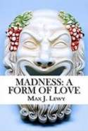 Madness: a form of love (free edition)
