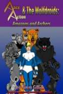 Alice Action and the Wolfdroids in Amazons & Archers
