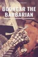 Boongar the Barbarian
