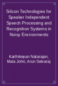Silicon Technologies for Speaker Independent Speech