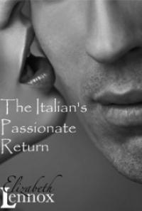 The Italian's Passionate Return, by Elizabeth Lennox: FREE
