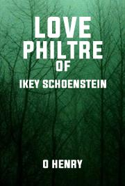 Love-Philtre Of Ikey Schoenstein