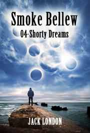 Smoke Bellew 04 - Shorty Dreams