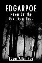 EdgarPoe-Never Bet the Devil Your Head