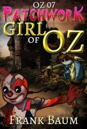 OZ 07 - Patchwork Girl of Oz