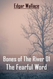 Bones Of The River 01 - The Fearful Word