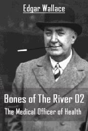 Bones Of The River 02 - The Medical Officer of Health