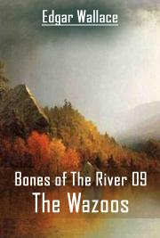 Bones Of The River 09 - The Wazoos