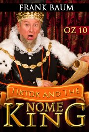 OZ 10 - Tiktok and The Nome King