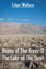 Bones Of The River 12 - The Lake of The Devil