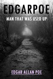EdgarPoe-Man that was Used Up