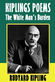 Kiplings Poems - The White Man's Burden