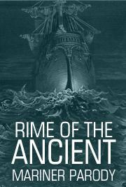 Rime Of the Ancient Mariner  PARODY