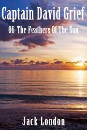 Captain David Grief 06 - The Feathers Of The Sun