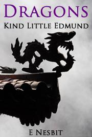 Dragons - Kind Little Edmund
