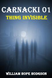 CARNACKI 01 - Thing Invisible