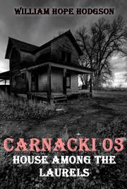 CARNACKI 03 - House Among the Laurels