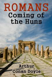 ROMANS - Coming of the Huns
