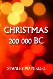 Christmas 200 000 BC