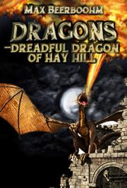 Dragons - Dreadful Dragon of Hay Hill