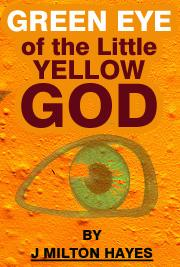 Green Eye of the Little Yellow God