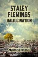 Staley Flemings Hallucination