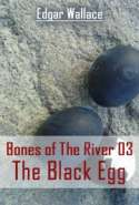 Bones Of The River 03 - The Black Egg