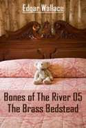 Bones Of The River 05 - The Brass Bedstead