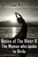 Bones Of The River 11 - The Woman who spoke to Birds