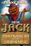 OZ 12 - Jack Pumpkinhead and The Sawhorse