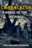 CARNACKI 06 - Horse of the Invisible