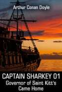 CAPTAIN SHARKEY 01 - Governor of Saint Kitt's Came Home