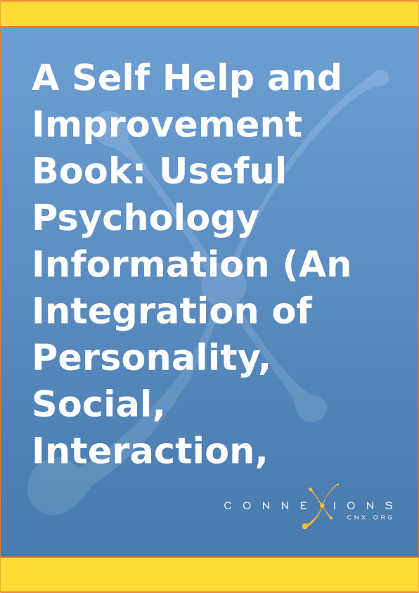 A Self Help and Improvement Book: Useful Psychology Information (An Integration of Personality, Social, Interaction, Communication and Well-Being Psychology)