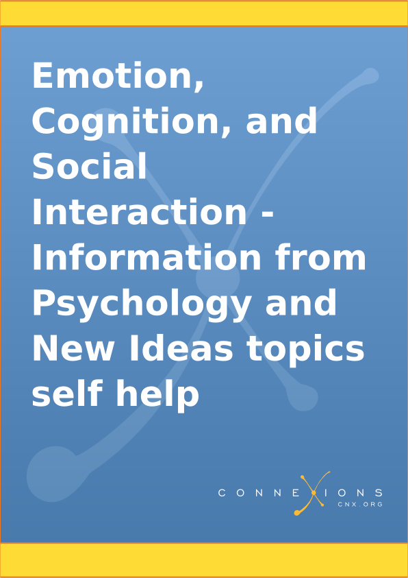 Emotion, Cognition, and Social Interaction - Information from Psychology and New Ideas topics self help
