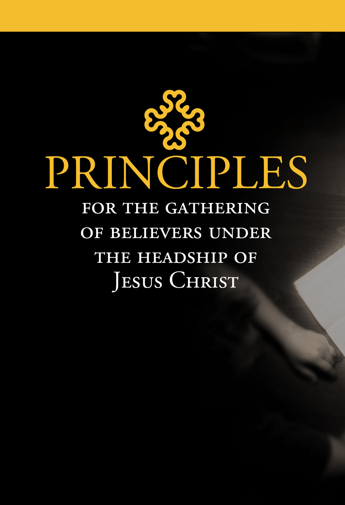 Principles for the Gathering of Believers Under the Headship of Jesus Christ
